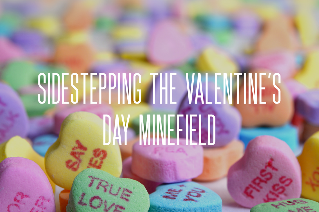 Sidestepping the Valentine's Day Mindfield